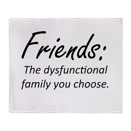 Friends Dysfunction Throw Blanket