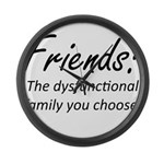 Friends Dysfunction Large Wall Clock