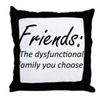 Friends Dysfunction Throw Pillow