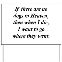 Dogs Heaven Yard Sign
