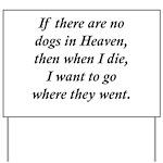 Dogs Heaven Yard Sign