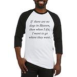 Dogs Heaven Baseball Jersey