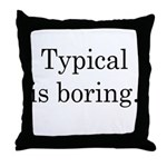 Typical Boring Throw Pillow