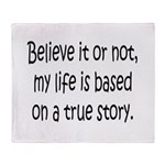 True Story Throw Blanket