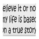 True Story Tile Coaster