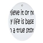True Story Ornament (Oval)