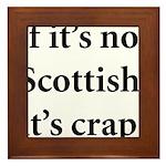 Scottish Crap Framed Tile