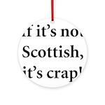 Scottish Crap Ornament (Round)