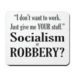 Socialism Robbery Mousepad