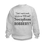 Socialism Robbery Kids Sweatshirt