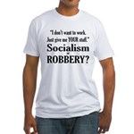 Socialism Robbery Fitted T-Shirt