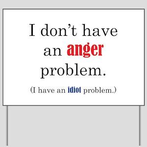 Idiot Problem Yard Sign