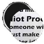 Idiot Proof Magnet