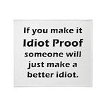 Idiot Proof Throw Blanket