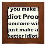 Idiot Proof Framed Tile