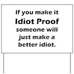 Idiot Proof Yard Sign