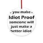Idiot Proof Ornament (Round)