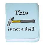 Not A Drill baby blanket