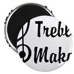 Treble Maker Magnet