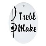 Treble Maker Ornament (Oval)
