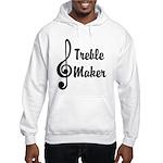 Treble Maker Hooded Sweatshirt