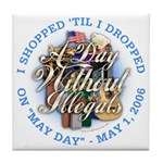 Day Without Illegals Tile Coaster