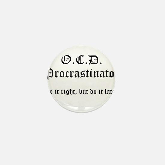 OCD Procrastinator Mini Button