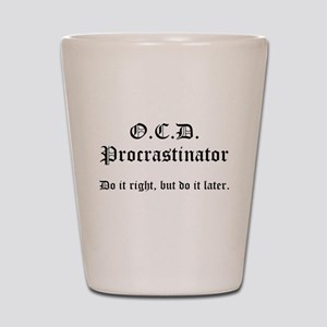 OCD Procrastinator Shot Glass