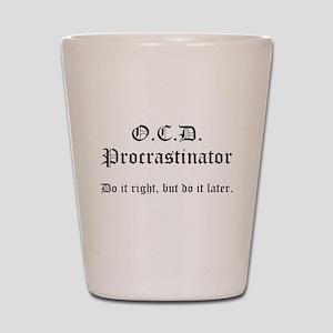 OCD Procrastinator Shot Glass