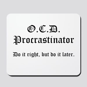 OCD Procrastinator Mousepad