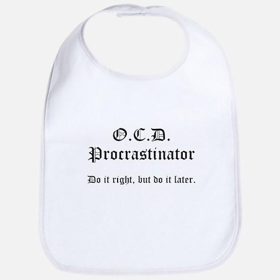 OCD Procrastinator Bib
