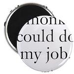 Monkey Job Magnet