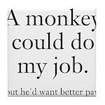 Monkey Job Tile Coaster