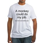 Monkey Job Fitted T-Shirt