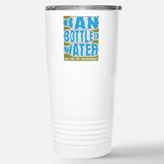 Ban Bottled Water Stainless Steel Travel Mug