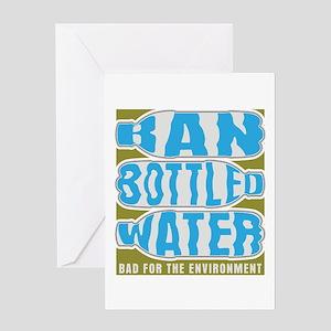 Ban Bottled Water Greeting Card