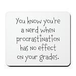 Procrastination Grade Mousepad