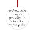 Procrastination Grade Ornament (Round)