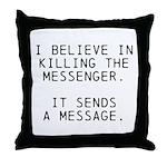 Kill Messenger Throw Pillow