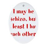 Schizo Ornament (Oval)