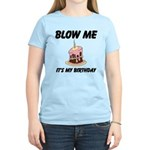Birthday Blow Women's Light T-Shirt