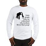 Monkey Poop Long Sleeve T-Shirt
