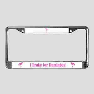 I Brake 4 Flamingos License Plate Frame