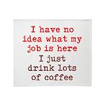 Coffee Job Throw Blanket