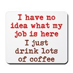 Coffee Job Mousepad