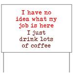 Coffee Job Yard Sign