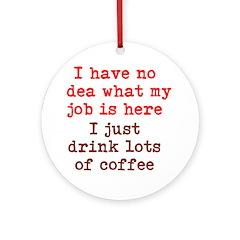 Coffee Job Ornament (Round)