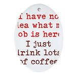 Coffee Job Ornament (Oval)