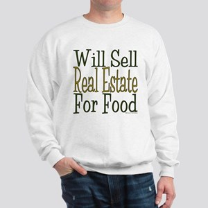 Will Sell Real Estate Sweatshirt