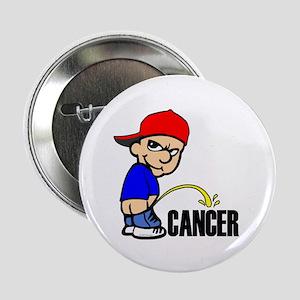"Piss On Cancer -- Cancer Awareness 2.25"" Button"